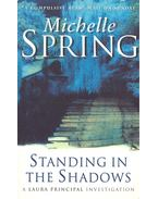 Standing in the Shadow - SPRING, MICHELLE