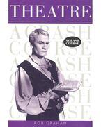Theatre – A Crash Course - GRAHAM, ROB