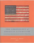 The Chronology of American Literature – America's Literary Archivements from the Colonial Era to Modern Times - BURT, DANIEL S, (editor)