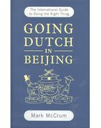Going Dutch in Beijing - McCRUM, MARK