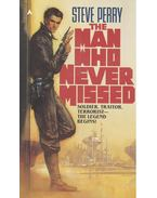 The Man Who Never Missed - Perry, Steve