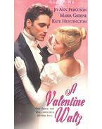 A Valentine Waltz - FERGUSON, JO ANN – GREENE, MARIA – HUNTINGTON, KATE