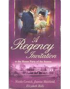 A Regency Invitation to the Party of the Season - CORNICK, NICOLA – MAITLAND, JOANNA – ROLLS, ELIZABETH