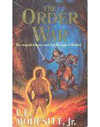 The Order War - MODESITT, L.E.