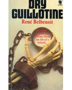 Dry Guillotine - Belbenoit, René