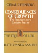 Consequences of Growth – The Prospects for a Limitless Future - FEINBERG, GERALD