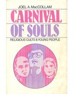 Carnival of Souls – Religious Cults & Young People - MACCOLLAM, JOEL A.