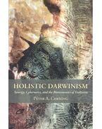 Holistic Darwinism – Synergy, Cybernetics, and the Bioeconomics of Evolution - CORNING, PETER A.