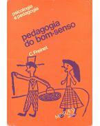 Pedagogia do bom-senso - FREINET, C.