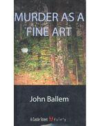 Murder as a Fine Art - BALLEM, JOHN