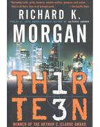 TH1RTE3N – Thirteen - MORGAN, RICHARD K.