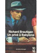 Un privé á Babylone - Brautigan, Richard
