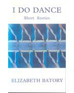 I Do Dance - BATORY, ELIZABETH