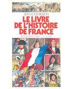 Le livre de l'histoire de France - BESSON, JEAN-LOUIS