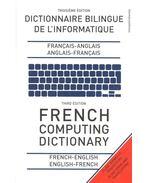 French Computing Dictionary – Dictionnaire Bilingue de L'informatique - COLLIN, S. M. H. - LAURENDEAU, FRANCOISE – MOUGET, BERNARD