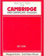 Practice Tests for Cambridge First Certificate in English - ARCHER, MARGARET – NOLAN-WOODS, ENID