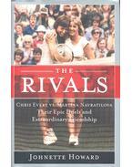 The Rivals – Chris Evert vs. Martina Navratilova – Their Epic Duels and Extraordinary Friendship - HOWARD, JOHNETTE