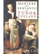 Masters and Servants in Tudor England - SIM, ALISON