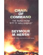 Chain of Command – The Road from 9/11 to Abu Ghraib - HERSH, SEYMOUR M,