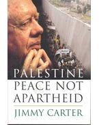Palestine -  Peace not Apartheid - CARTER, JIMMY