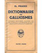 Dictionnaire des Gallicismes - PRADEZ, EL.
