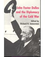 John Foster Dulles and the Diplomacy of the Cold War - IMMERMAN, RICHARD H, (edt)