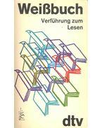 Weißbuch – Verführung zum Lesen - WOLFF, LUTZ-W. (edt)