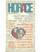 Oeuvres - Odes; Chant Séculaire; Épodes; Satires; Épitres; Art Potéique - HORACE