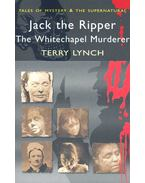 Jack the Ripper – The Whitechapel Murderer - LYNCH, TERRY