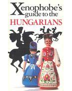 The Xenophobe's Guide to the Hungarians - VÁMOS, MIKLÓS – SÁRKÖZI, MÁTYÁS
