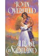 A Rose in Scotland - OVERFIELD, JOAN