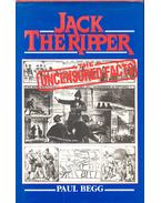 Jack the Ripper - The Uncensored Facts - BEGG, PAUL
