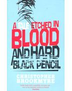 A Tale Etched in Blood and Hard Black Pencil - BROOKMYRE, CHRISTOPHER
