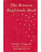 The Between Boyfriends Book - CHUPACK, CINDY