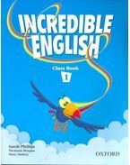 Incredible English – Class Book 1. - PHILLIPS, SARAH – MORGAN, MICHAELA – SLATTERY, MARY