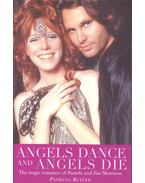 Angels Dance and Angels Die – The Tragic Romance of Pamela and Jim Morrison - BUTLER, PATRICIA