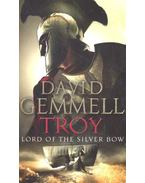 Troy - Lord of the Silver Bow - GEMMEL, DAVID