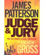Judge and Jury - PATTERSON, JAMES – GROSS, ANDREW
