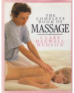The Complete Book of Massage - Hudson, Clare Maxwell