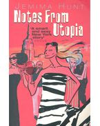 Notes from Utopia - HUNT, JEMIMA