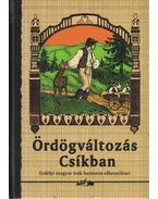 Ördögváltozás Csíkban - Hunyadi Csaba Zsolt
