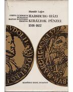 Habsburg-házi királyok pénzei 1526-1657 (dedikált) - Huszár Lajos