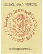 Erdélyi éremművesség a 16-18. században - Huszár Lajos, Pap Ferenc (szerk.), Winkler Judit
