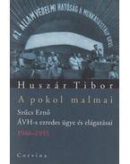 A pokol malmai - Huszár Tibor