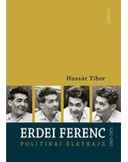 Erdei Ferenc 1910-1971 - Huszár Tibor