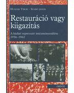 Restauráció vagy kiigazítás - Huszár Tibor, Szabó János