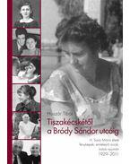 Tiszakécskétől a Bródy Sándor utcáig - Huszár Tibor
