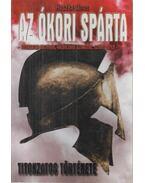 Az ókori Spárta titokzatos története - Huszka János
