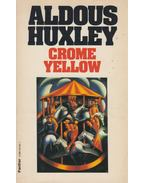 Crome Yellow - Huxley, Aldous Leonard