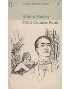 Point Counter Point - Huxley, Aldous Leonard